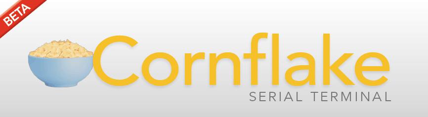 Cornflake Serial Terminal [BETA]